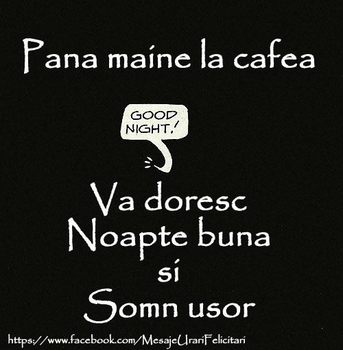Felicitari de noapte buna - Pana maine la cafea ... Noapte buna si Somn usor
