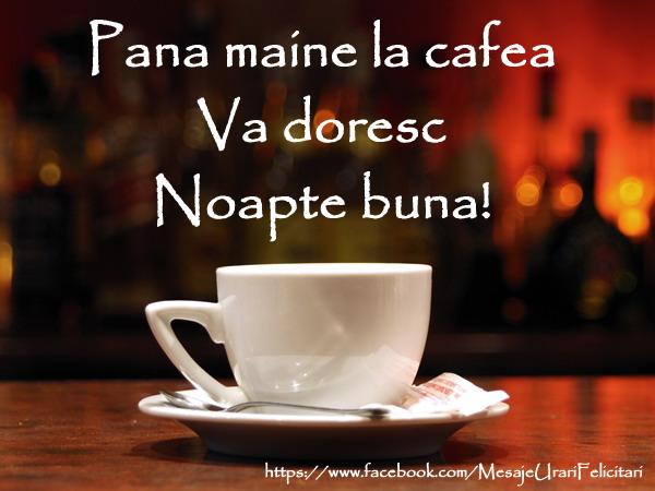 Felicitari de noapte buna - Pana maine la cafea va doresc Noapte Buna!
