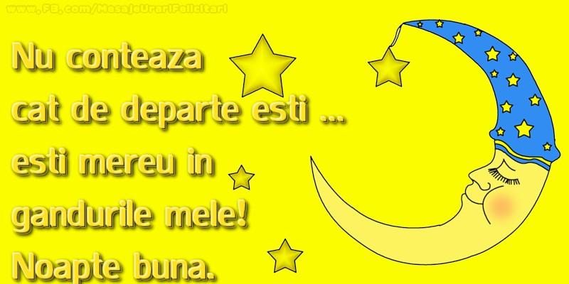 Felicitari de noapte buna - Nu conteaza cat de departe esti