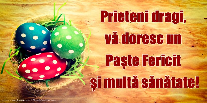 Paste Prieteni dragi, vă doresc un  Paște Fericit și multă sănătate!
