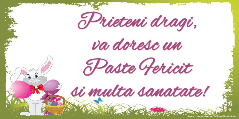 Felicitari de Paste - Prieteni dragi, vă doresc un Paște Fericit și multă sănătate!