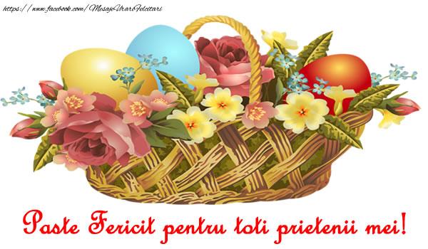 Felicitari de Paste - Paste Fericit pentru toti prietenii mei! - mesajeurarifelicitari.com