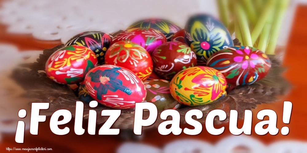 Felicitari de Paste in Spaniola - ¡Feliz Pascua!