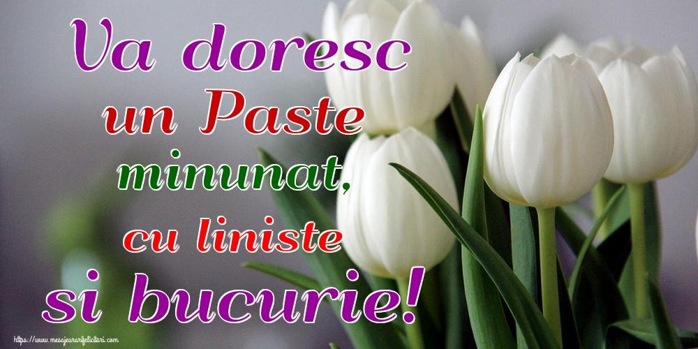 Felicitari de Paste - Va doresc un Paste minunat, cu liniste si bucurie! - mesajeurarifelicitari.com