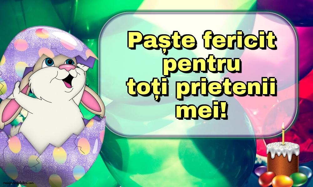 Felicitari de Paste - Paște fericit pentru toți prietenii mei! - mesajeurarifelicitari.com