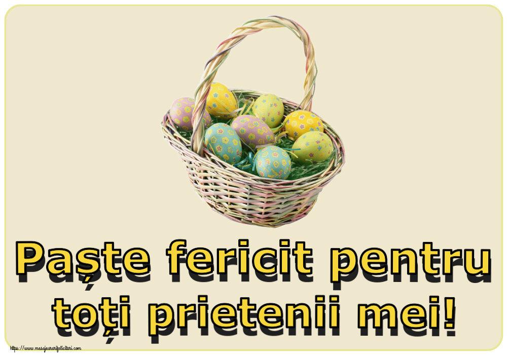 Felicitari de Paste - Paște fericit pentru toți prietenii mei!