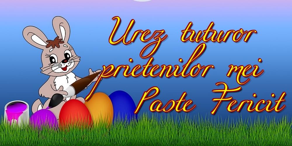 Felicitari de Paste - Urez tuturor prietenilor mei Paste Fericit