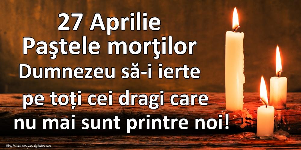 Imagini de Paştele Blajinilor - 27 Aprilie Paştele morţilor Dumnezeu să-i ierte pe toți cei dragi care nu mai sunt printre noi! - mesajeurarifelicitari.com