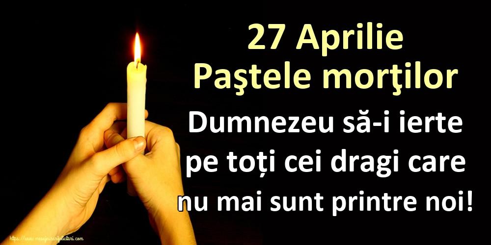 Paştele Blajinilor 27 Aprilie Paştele morţilor Dumnezeu să-i ierte pe toți cei dragi care nu mai sunt printre noi!