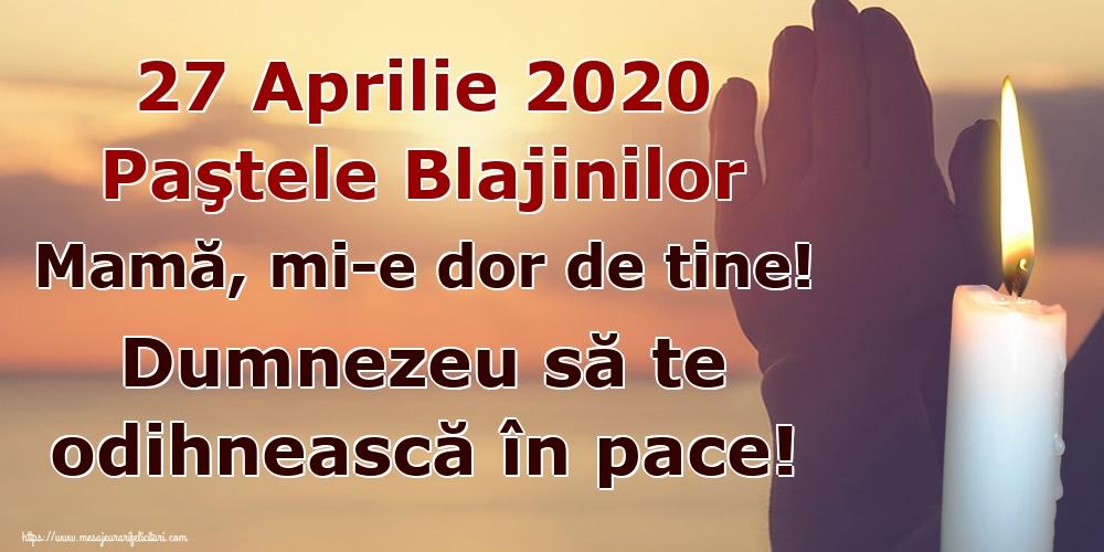 Imagini de Paştele Blajinilor - 27 Aprilie 2020 Paştele Blajinilor Mamă, mi-e dor de tine! Dumnezeu să te odihnească în pace!