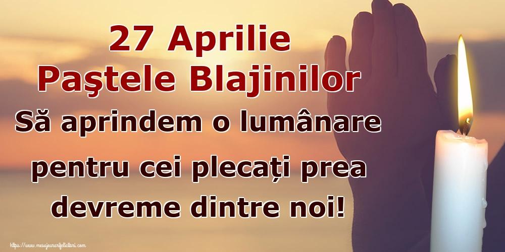 Imagini de Paştele Blajinilor - 27 Aprilie Paştele Blajinilor Să aprindem o lumânare pentru cei plecați prea devreme dintre noi!