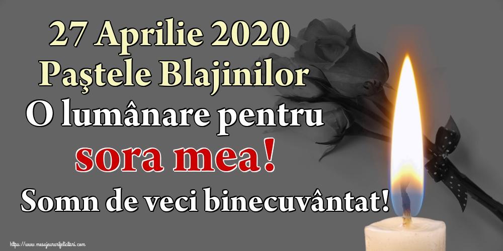 Imagini de Paştele Blajinilor - 27 Aprilie 2020 Paştele Blajinilor O lumânare pentru sora mea! Somn de veci binecuvântat!