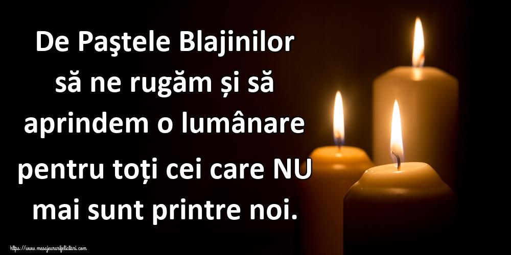 Cele mai apreciate imagini de Paştele Blajinilor - De Paştele Blajinilor să ne rugăm și să aprindem o lumânare pentru toți cei care NU mai sunt printre noi.