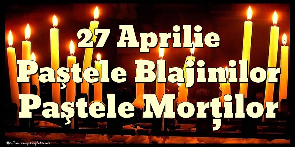 Paştele Blajinilor 27 Aprilie Paştele Blajinilor Paştele Morţilor