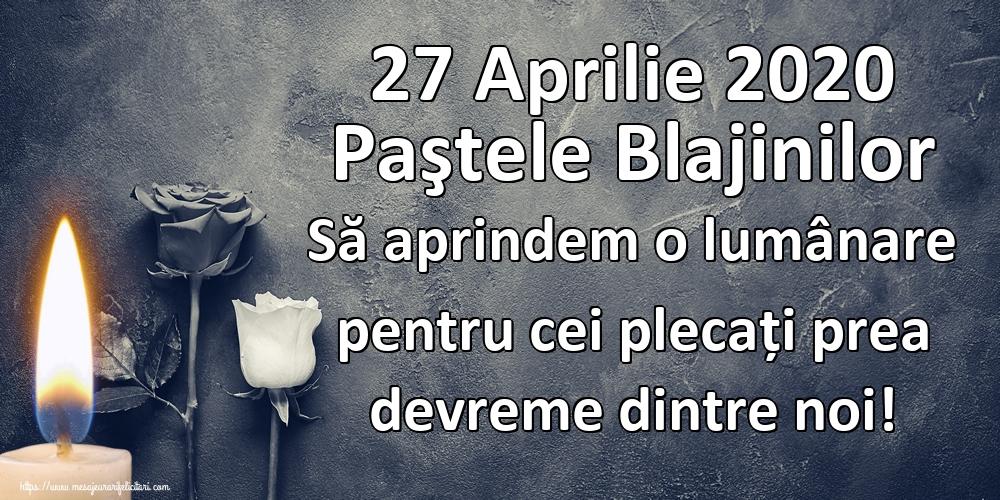 Imagini de Paştele Blajinilor - 27 Aprilie 2020 Paştele Blajinilor Să aprindem o lumânare pentru cei plecați prea devreme dintre noi!