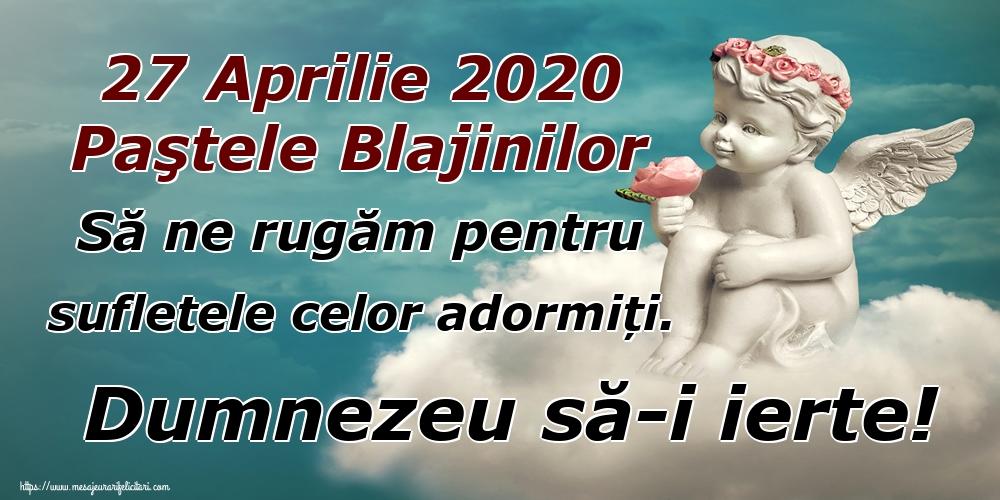 Imagini de Paştele Blajinilor - 27 Aprilie 2020 Paştele Blajinilor Să ne rugăm pentru sufletele celor adormiți. Dumnezeu să-i ierte! - mesajeurarifelicitari.com