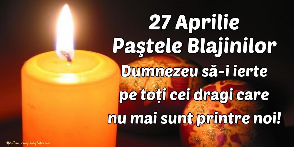 Paştele Blajinilor 27 Aprilie Paştele Blajinilor Dumnezeu să-i ierte pe toți cei dragi care nu mai sunt printre noi!