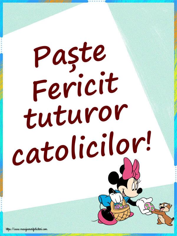 Felicitari de Paștele Catolic - Paște Fericit tuturor catolicilor!