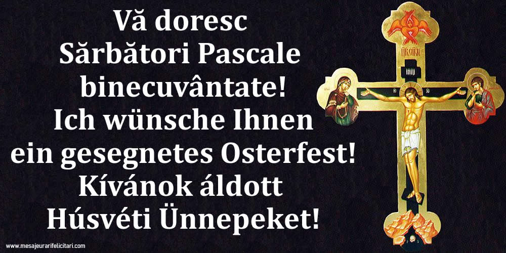Felicitari de Paștele Catolic - Vă doresc Sărbători Pascale binecuvântate!