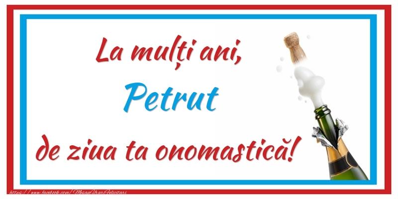 Felicitari de Sfintii Petru si Pavel - La mulți ani, Petrut de ziua ta onomastică!