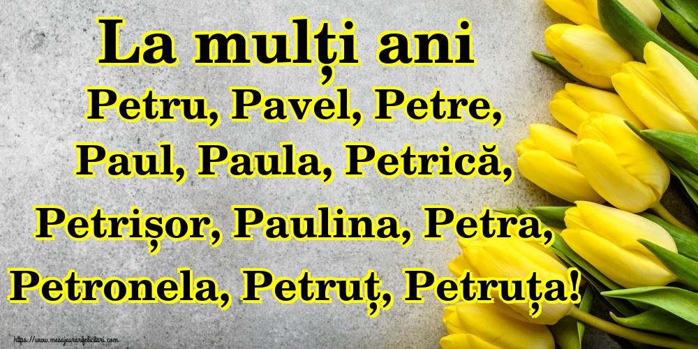 Cele mai apreciate felicitari de Sfintii Petru si Pavel - La mulți ani Petru, Pavel, Petre, Paul, Paula, Petrică, Petrișor, Paulina, Petra, Petronela, Petruț, Petruța!