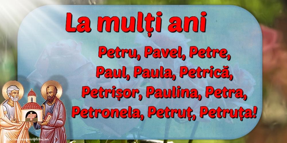 Felicitari de Sfintii Petru si Pavel - La mulți ani Petru, Pavel, Petre, Paul, Paula, Petrică, Petrișor, Paulina, Petra, Petronela, Petruț, Petruța!