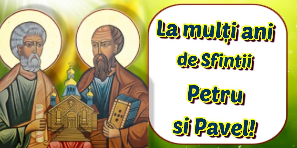 Felicitari de Sfintii Petru si Pavel - La mulți ani de Sfintii Petru si Pavel!