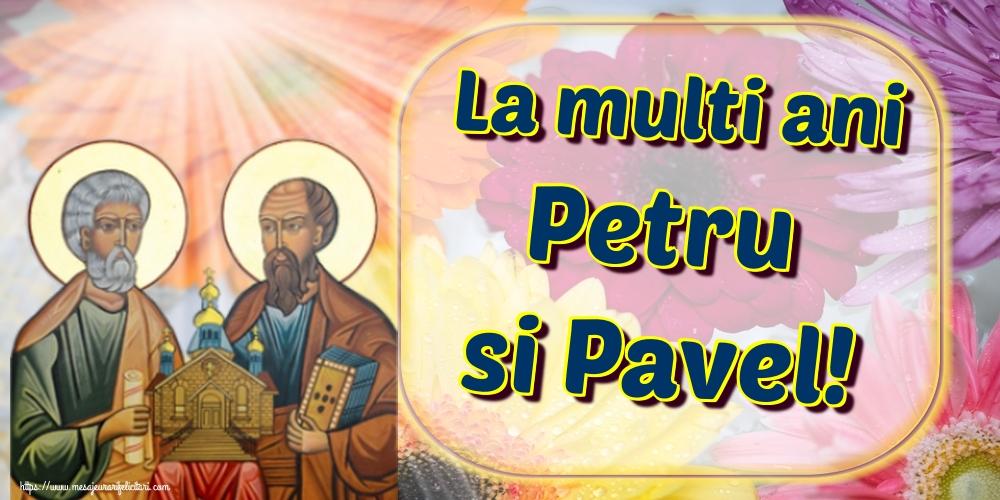 Felicitari de Sfintii Petru si Pavel - La multi ani Petru si Pavel!