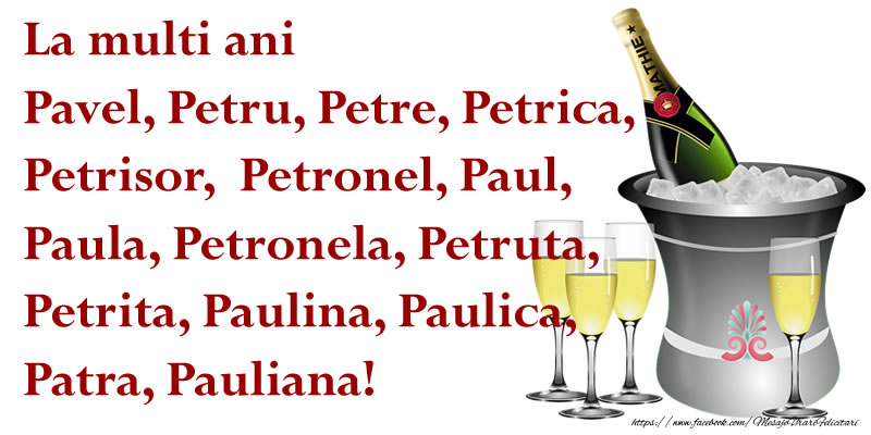 Sfintii Petru si Pavel La multi ani Pavel, Petru, Petre, Petrica, Petrisor, Petronel, Paul, Paula, Petronela, Petruta, Petrita, Paulina, Paulica, Patra, Pauliana!