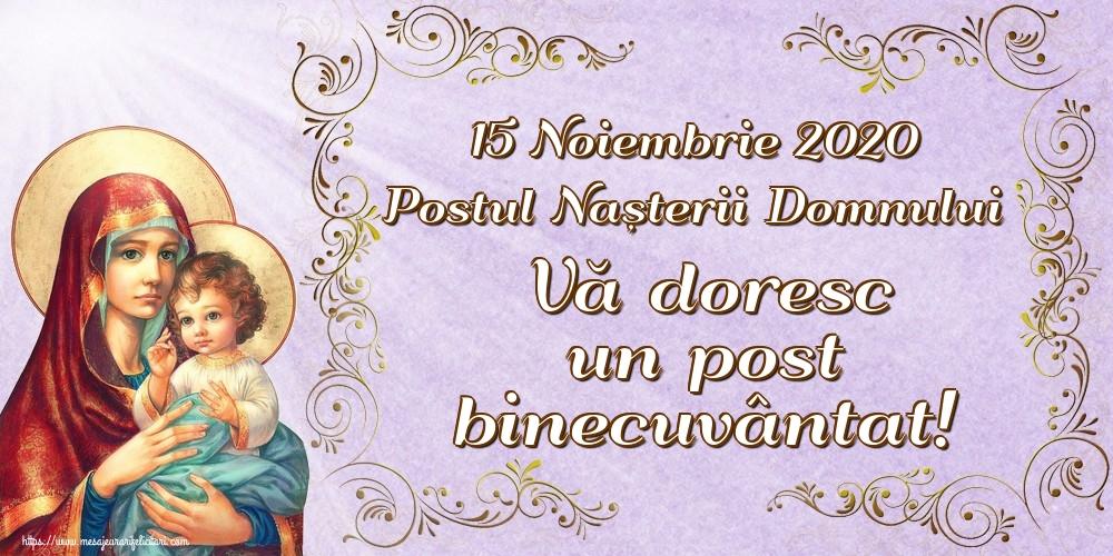 Felicitari de Postul Crăciunului - 15 Noiembrie 2020 Postul Nașterii Domnului Vă doresc un post binecuvântat!