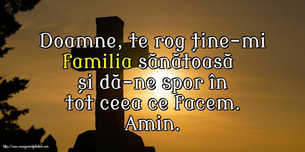 Imagini religioase cu mesaje - Doamne, te rog ține-mi familia sănătoasă și dă-ne spor în tot ceea ce facem