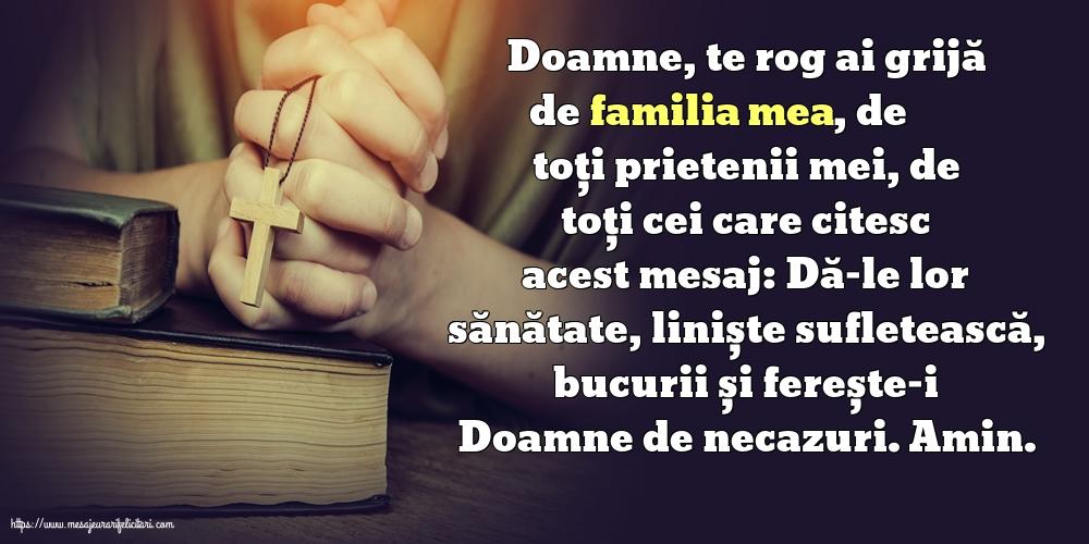 Imagini religioase cu mesaje - Doamne, te rog ai grijă de familia mea, de toți prietenii mei, de toți cei care citesc acest mesaj