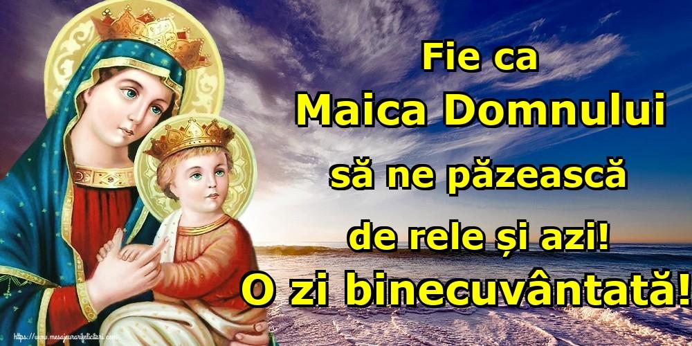 Cele mai apreciate imagini religioase - Fie ca Maica Domnului să ne păzească de rele și azi! O zi binecuvântată!