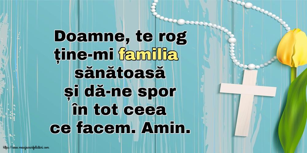 Imagini religioase - Doamne, te rog ține-mi familia sănătoasă și dă-ne spor în tot ceea ce facem - mesajeurarifelicitari.com
