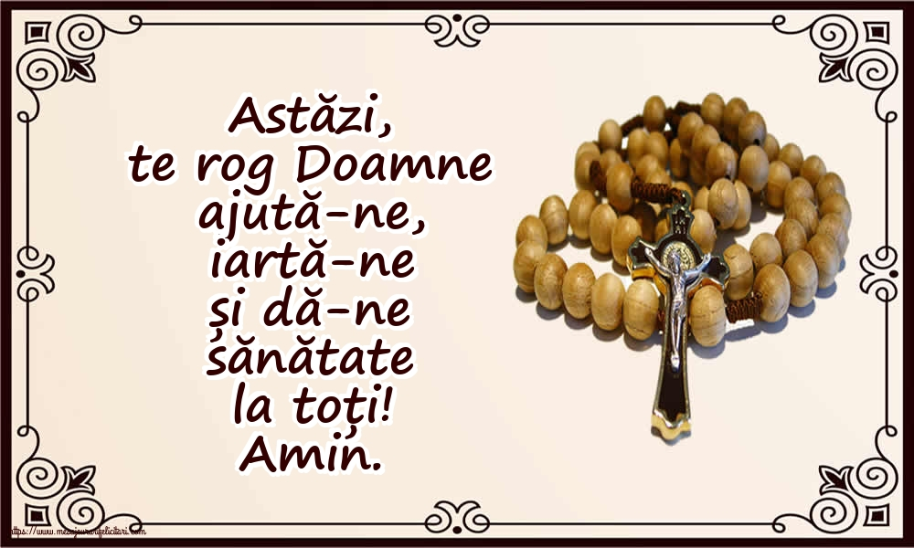 Imagini religioase - Astăzi, te rog Doamne ajută-ne - mesajeurarifelicitari.com