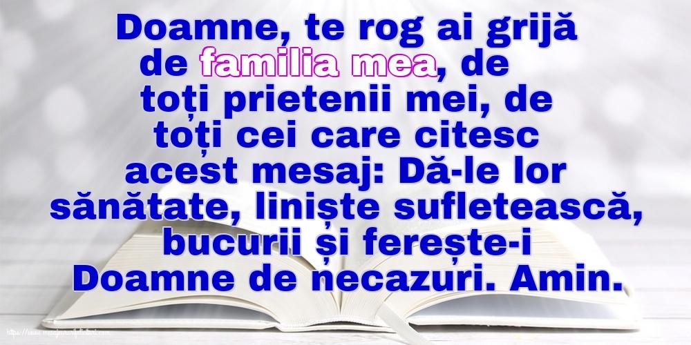 Cele mai apreciate imagini religioase - Doamne, te rog ai grijă de familia mea, de toți prietenii mei, de toți cei care citesc acest mesaj