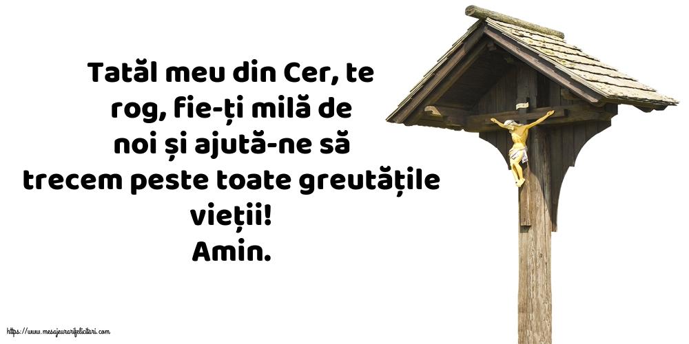 Imagini religioase - Amin. Tatăl meu din Cer, ajută-ne să trecem peste toate greutățile vieții!