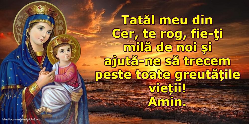 Cele mai apreciate imagini religioase - Amin. Tatăl meu din Cer, ajută-ne să trecem peste toate greutățile vieții!