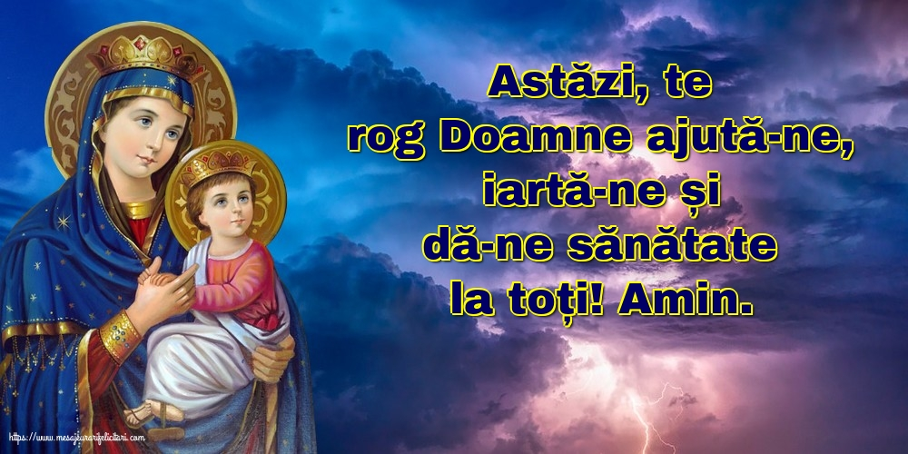 Imagini religioase cu mesaje - Astăzi, te rog Doamne ajută-ne