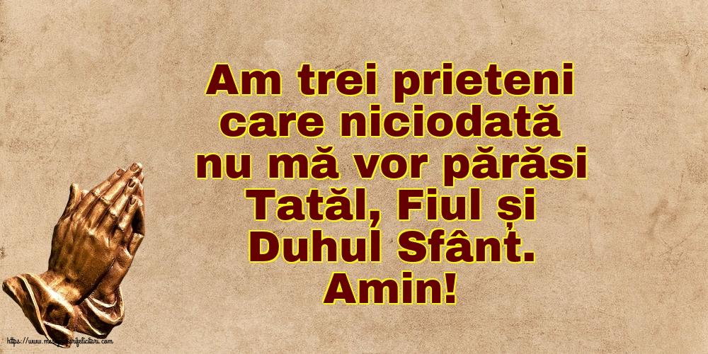 Imagini religioase - Amin! Tatăl, Fiul și Duhul Sfânt - mesajeurarifelicitari.com