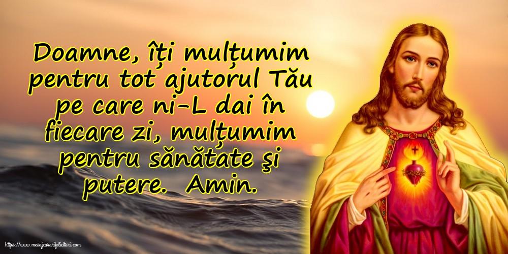 Cele mai apreciate imagini religioase - Doamne, îți mulțumim pentru tot ajutorul Tău pe care ni-L dai în fiecare zi