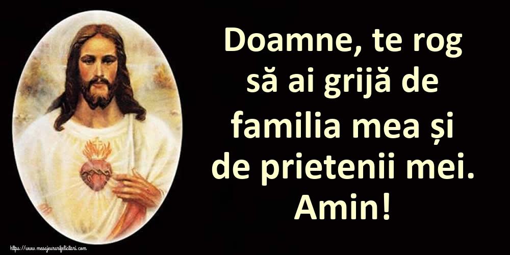Imagini religioase - Doamne, te rog să ai grijă de familia mea și de prietenii mei. Amin!