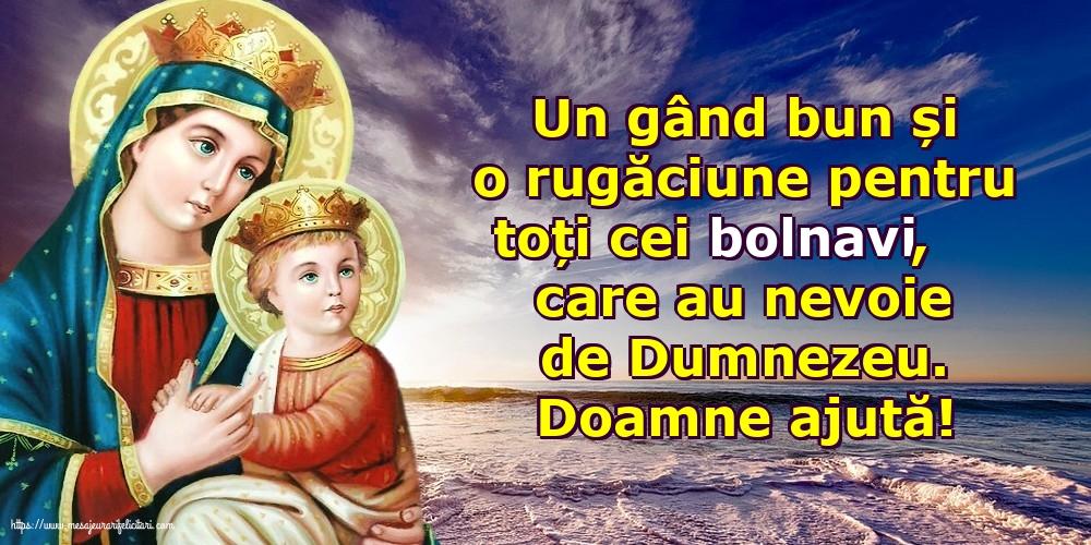 Imagini religioase - Doamne ajută! Rugăciune pentru cei bolnavi