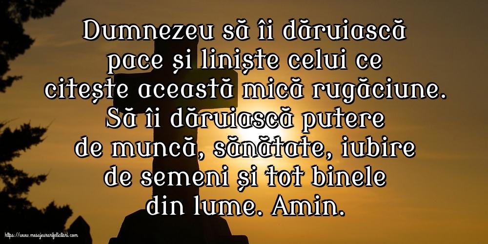 Imagini religioase - Dumnezeu să îi dăruiască pace și liniște celui ce citește această mică rugăciune - mesajeurarifelicitari.com