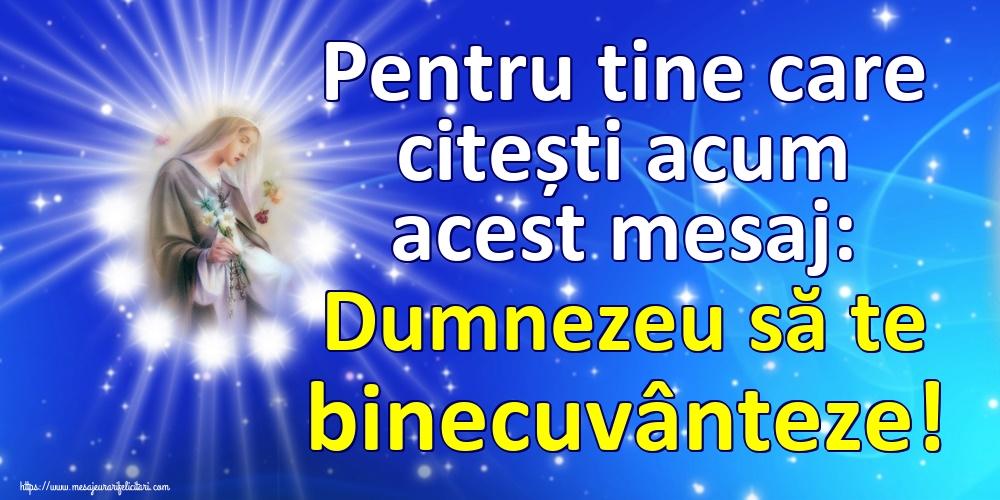Imagini religioase - Pentru tine care citești acum acest mesaj: Dumnezeu să te binecuvânteze!