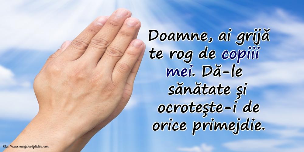 Imagini religioase - Doamne, ai grijă te rog de copiii mei. - mesajeurarifelicitari.com
