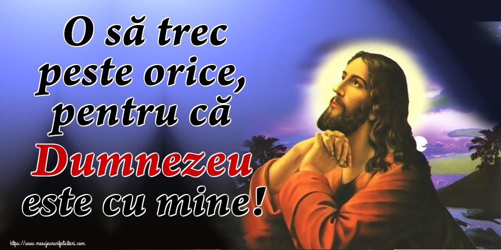 Imagini religioase - O să trec peste orice, pentru că Dumnezeu este cu mine!