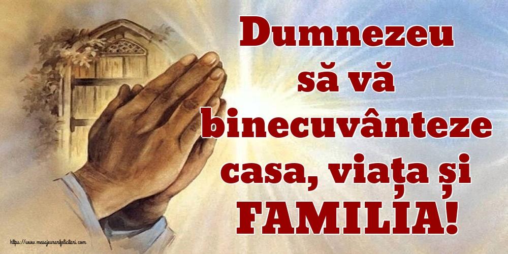 Cele mai apreciate imagini religioase - Dumnezeu să vă binecuvânteze casa, viața și FAMILIA!