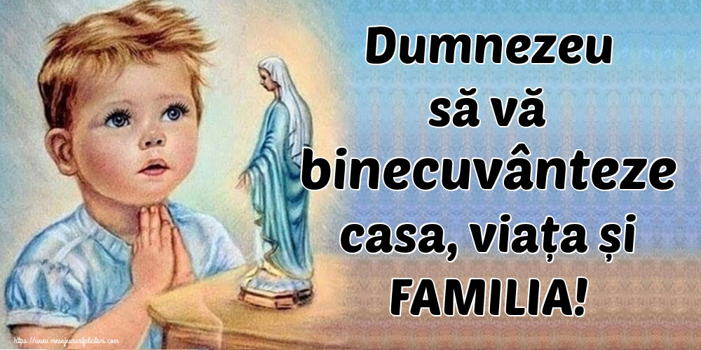 Imagini religioase - Dumnezeu să vă binecuvânteze casa, viața și FAMILIA!