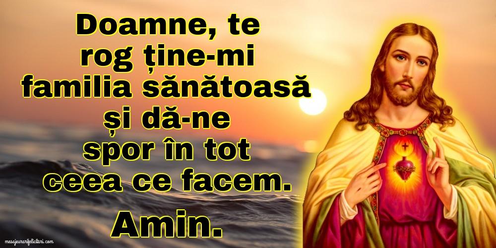 Cele mai apreciate imagini religioase - Doamne, te rog ține-mi familia sănătoasă și dă-ne spor în tot ceea ce facem